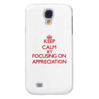 Keep Calm by focusing on Appreciation Galaxy S4 Cases