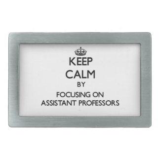 Keep Calm by focusing on Assistant Professors Rectangular Belt Buckle