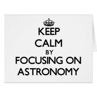 Keep Calm by focusing on Astronomy Card