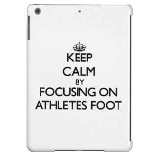 Keep Calm by focusing on Athletes Foot iPad Air Covers