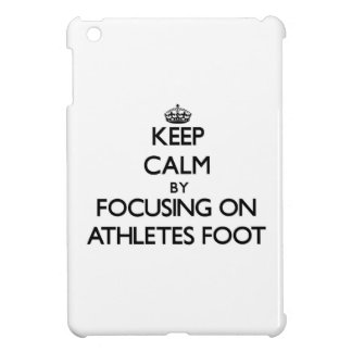Keep Calm by focusing on Athletes Foot iPad Mini Cover