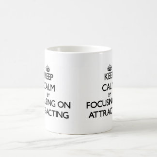 Keep Calm by focusing on Attracting Mug