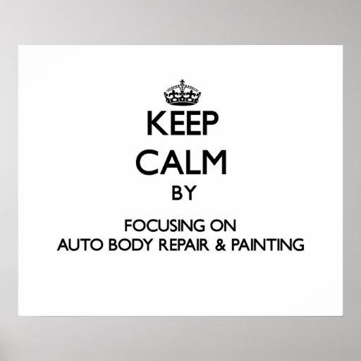 Keep calm by focusing on Auto Body Repair & Painti Print