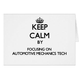 Keep calm by focusing on Automotive Mechanics Tech Greeting Card
