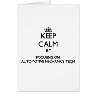 Keep calm by focusing on Automotive Mechanics Tech Greeting Cards