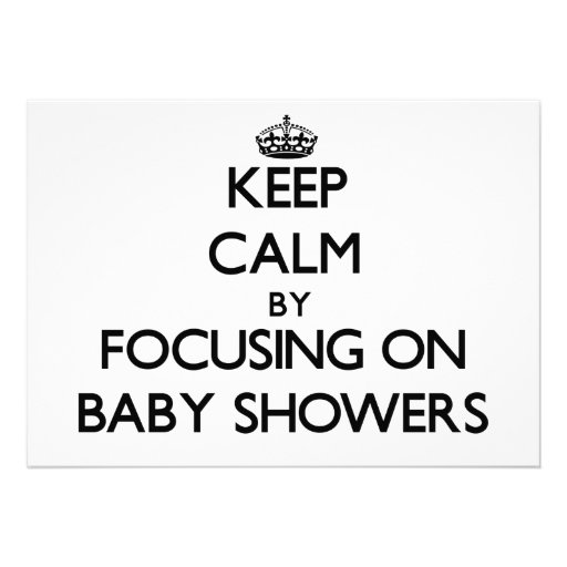Keep Calm by focusing on Baby Showers Custom Invite