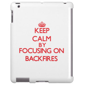 Keep Calm by focusing on Backfires