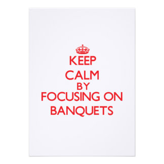 Keep Calm by focusing on Banquets Custom Invite