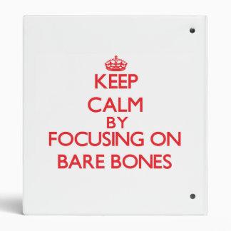 Keep Calm by focusing on Bare-Bones 3 Ring Binders