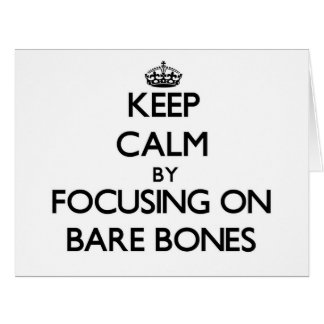 Keep Calm by focusing on Bare-Bones Greeting Card