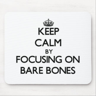 Keep Calm by focusing on Bare-Bones Mousepads