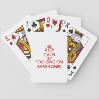 Keep Calm by focusing on Bare-Bones Playing Cards