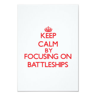 Keep Calm by focusing on Battleships 3.5x5 Paper Invitation Card
