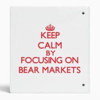 Keep Calm by focusing on Bear Markets Binders