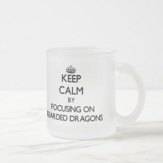 Keep Calm by focusing on Bearded Dragons Frosted Glass Mug