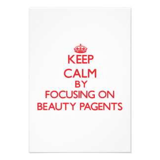 Keep Calm by focusing on Beauty Pagents Custom Announcement