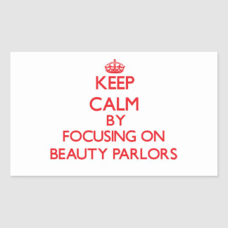 Keep Calm by focusing on Beauty Parlors Stickers