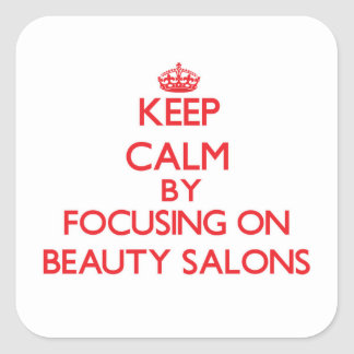 Keep Calm by focusing on Beauty Salons Stickers