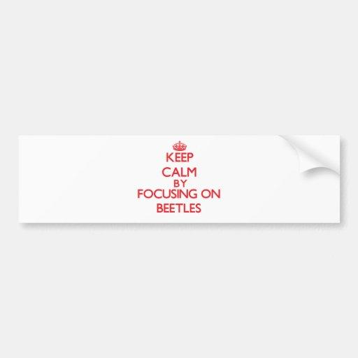 Keep Calm by focusing on Beetles Bumper Sticker