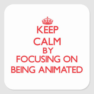 Keep Calm by focusing on Being Animated Stickers