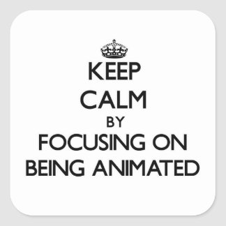 Keep Calm by focusing on Being Animated Sticker