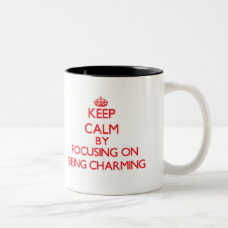 Keep Calm by focusing on Being Charming Coffee Mugs
