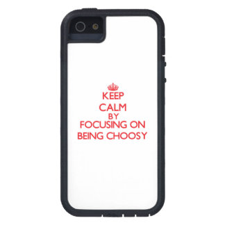 Keep Calm by focusing on Being Choosy iPhone 5 Cases