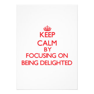 Keep Calm by focusing on Being Delighted Card