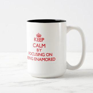 Keep Calm by focusing on BEING ENAMORED Coffee Mugs
