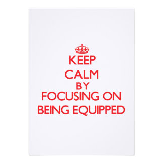 Keep Calm by focusing on BEING EQUIPPED Personalized Announcement