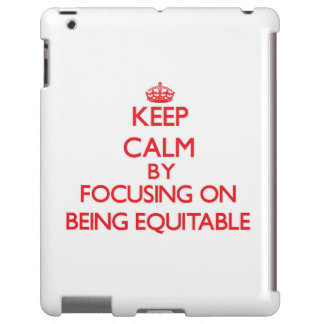 Keep Calm by focusing on BEING EQUITABLE