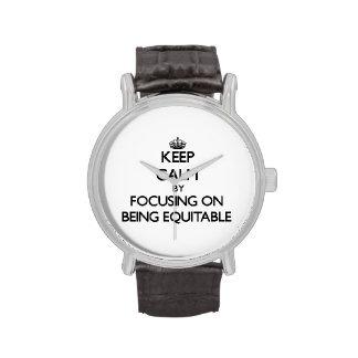 Keep Calm by focusing on BEING EQUITABLE Wristwatch