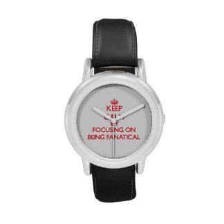 Keep Calm by focusing on Being Fanatical Wristwatch