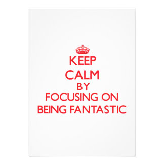 Keep Calm by focusing on Being Fantastic Invite