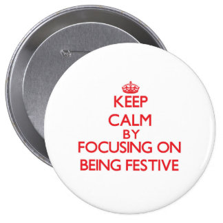 Keep Calm by focusing on Being Festive Pins