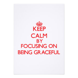 Keep Calm by focusing on Being Graceful Card