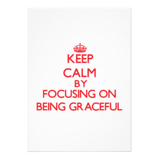 Keep Calm by focusing on Being Graceful Custom Invites