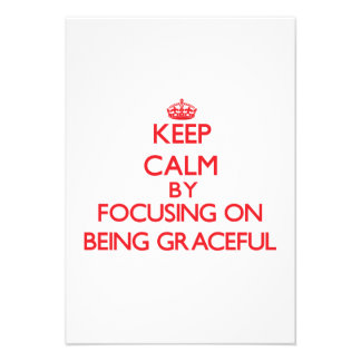 Keep Calm by focusing on Being Graceful Custom Announcements