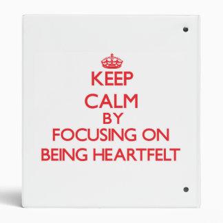 Keep Calm by focusing on Being Heartfelt Binder