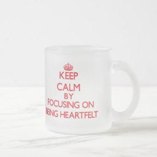 Keep Calm by focusing on Being Heartfelt Mug