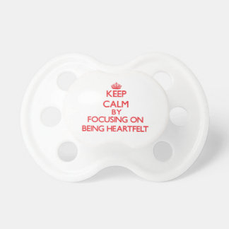 Keep Calm by focusing on Being Heartfelt Baby Pacifiers