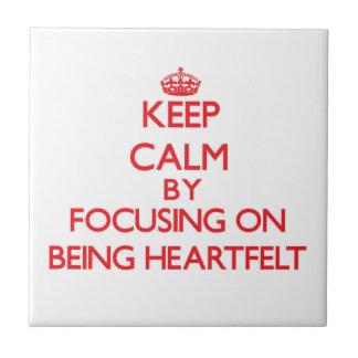 Keep Calm by focusing on Being Heartfelt Tiles