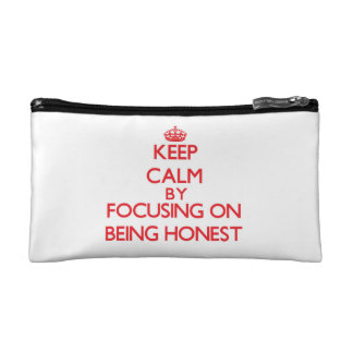 Keep Calm by focusing on Being Honest Cosmetic Bag