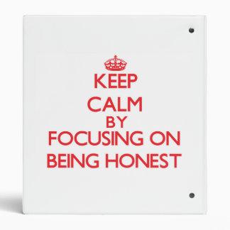 Keep Calm by focusing on Being Honest 3 Ring Binders