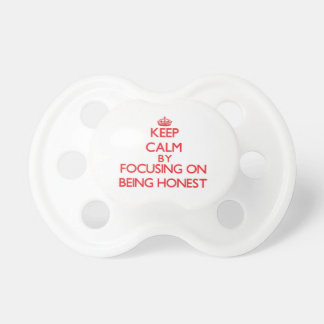 Keep Calm by focusing on Being Honest Baby Pacifiers