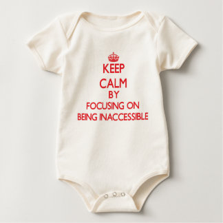 Keep Calm by focusing on Being Inaccessible Bodysuits