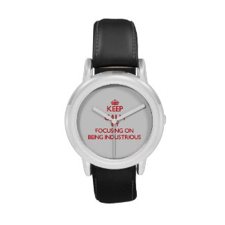 Keep Calm by focusing on Being Industrious Wristwatch