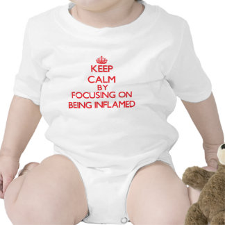 Keep Calm by focusing on Being Inflamed Baby Bodysuits