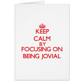 Keep Calm by focusing on Being Jovial Greeting Card