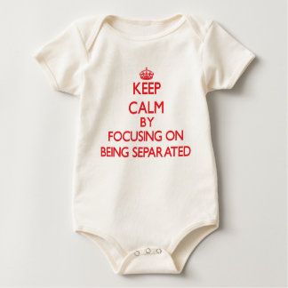 Keep Calm by focusing on Being Separated Romper
